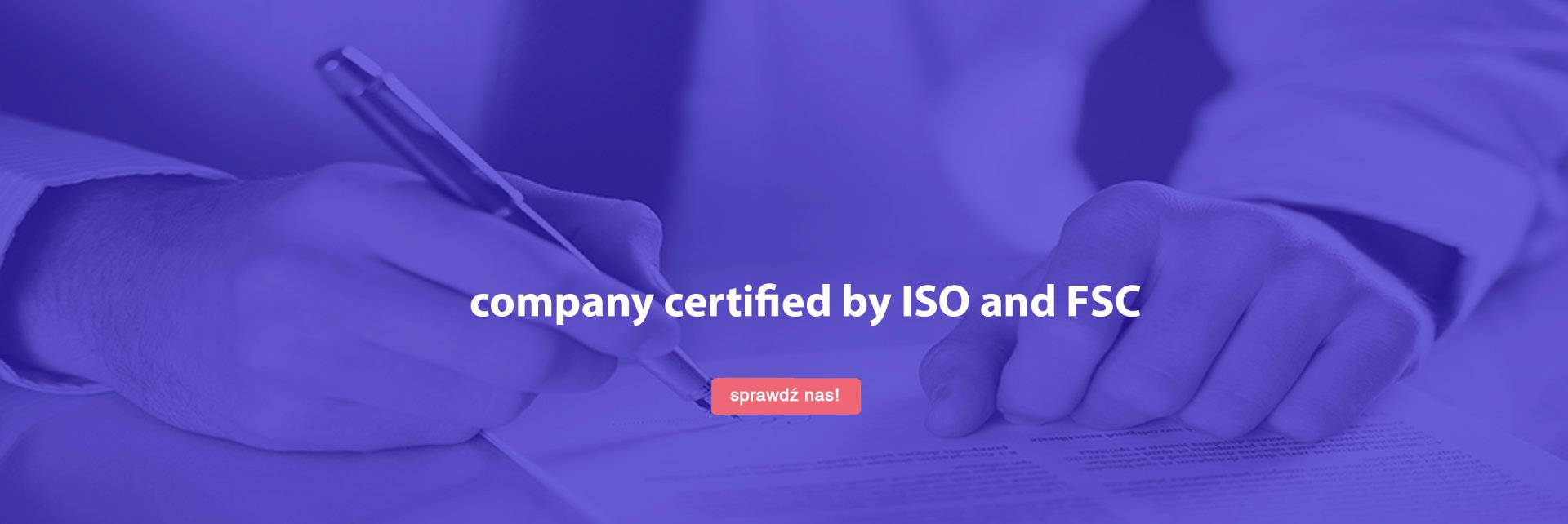 company certified by ISO and FSC
